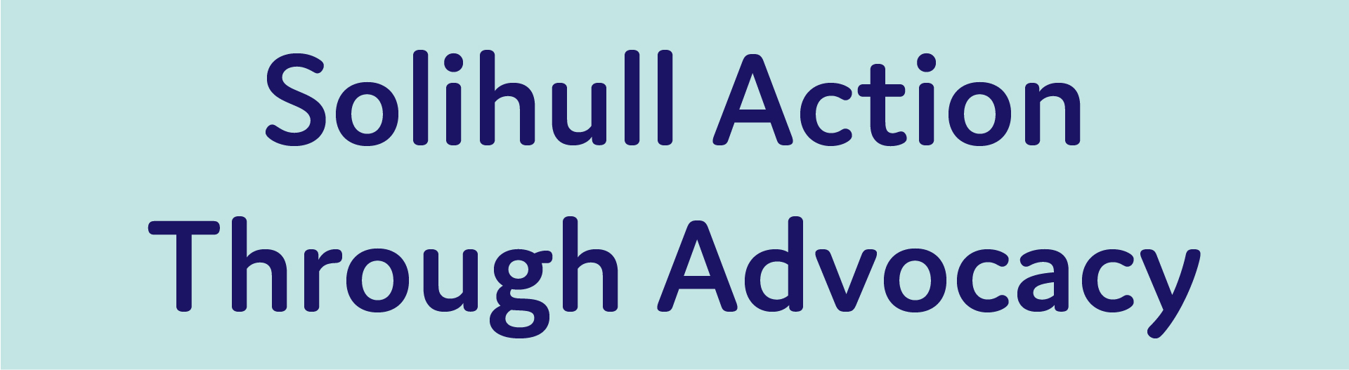 Solihull action through advocacy-01